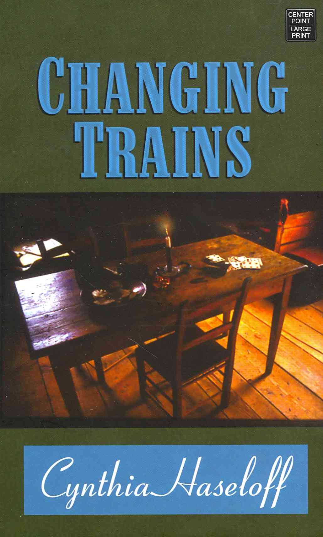 Changing Trains By Haseloff, Cynthia